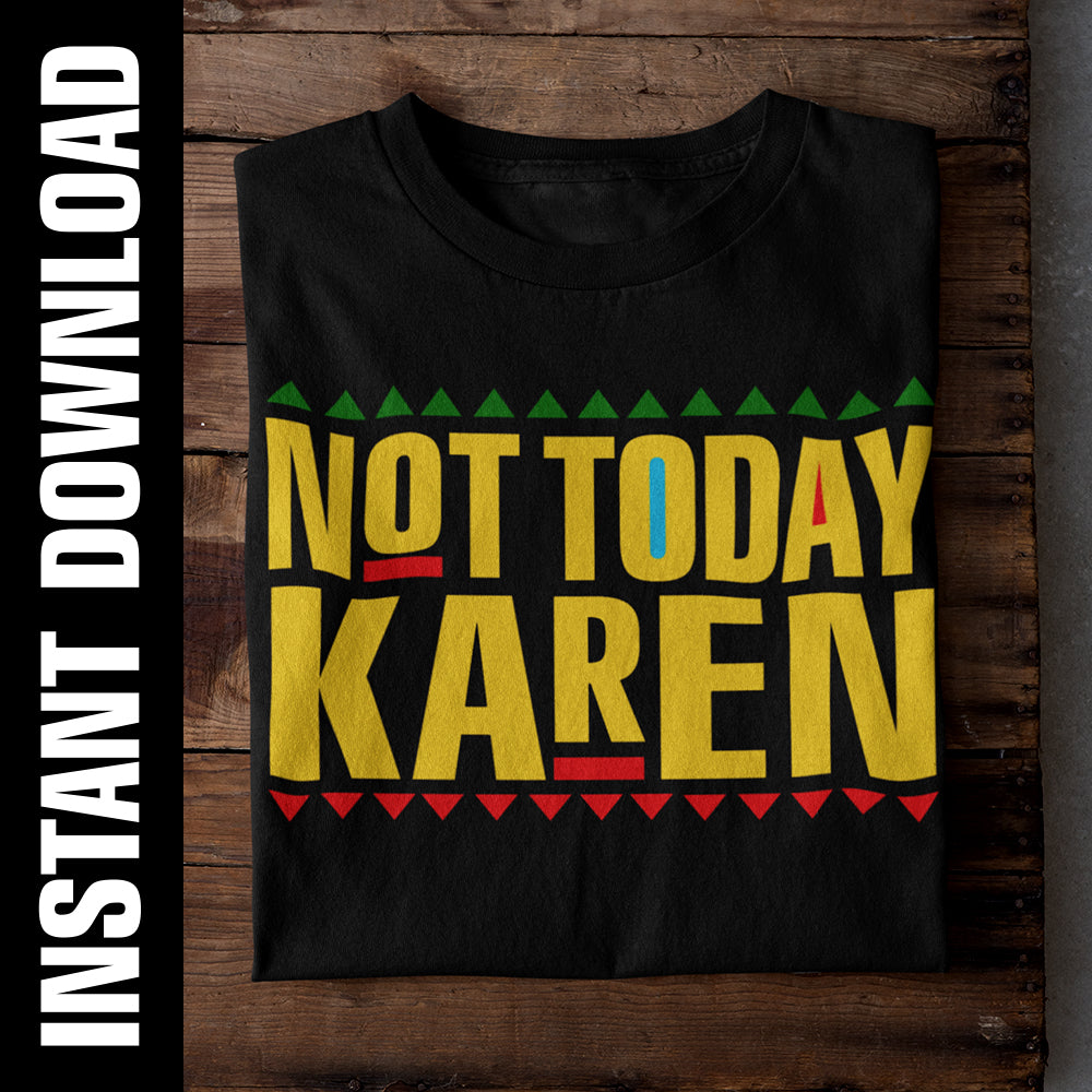Not Today Karen PNG SVG