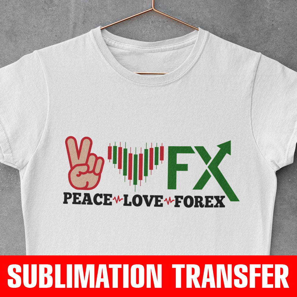 Peace Love Forex Sublimation Transfer