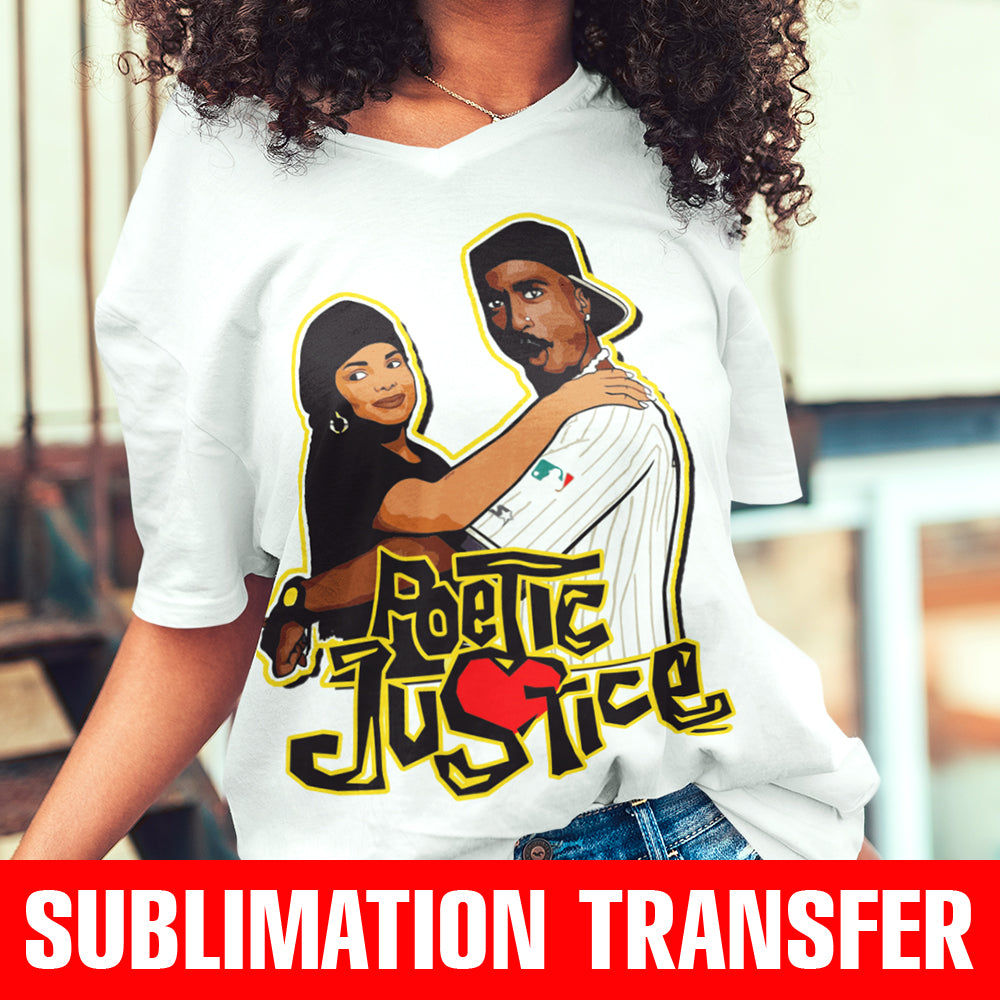 Poetic Justice Sublimation Transfer