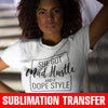 She Got Mad Hustle Sublimation Transfer