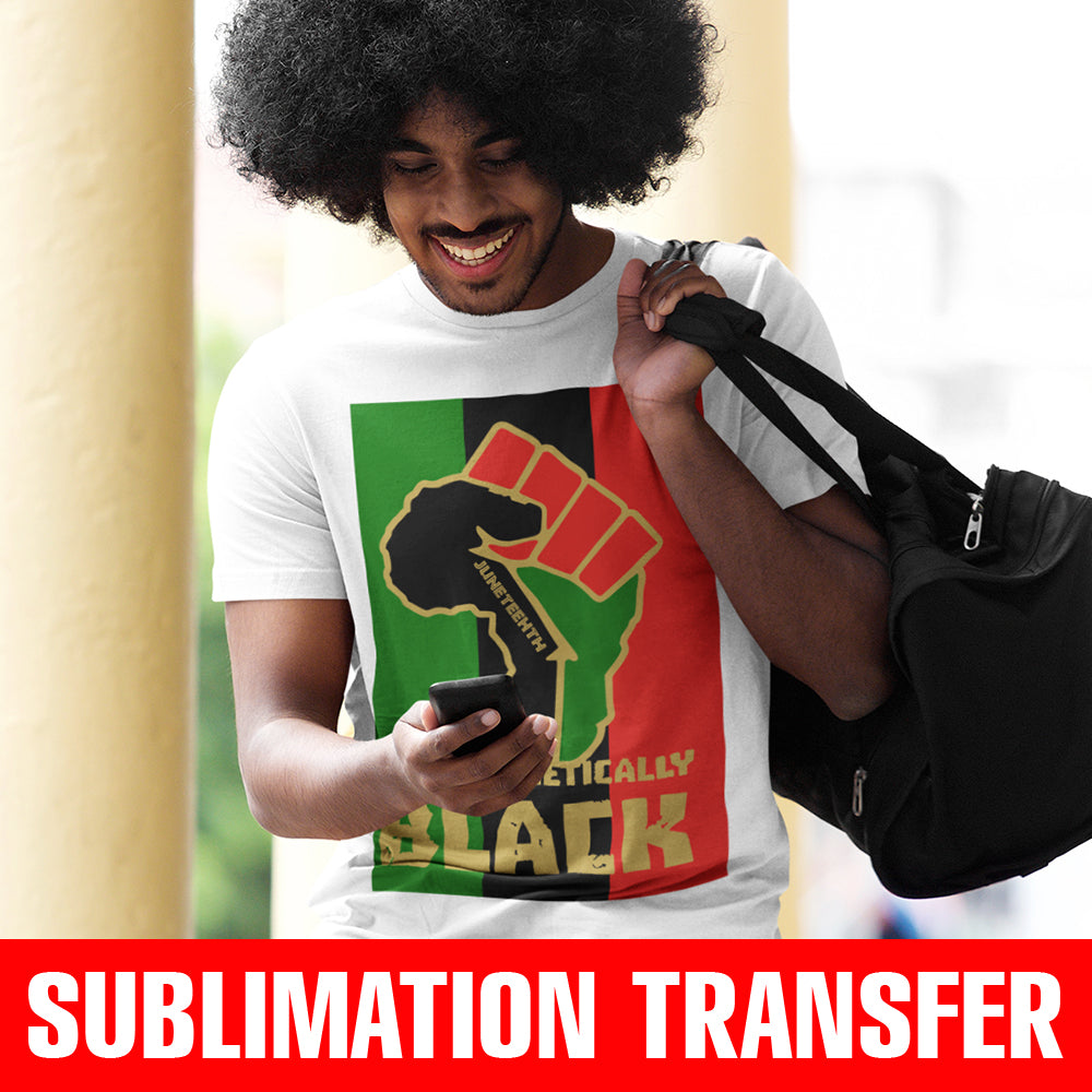 Unapologetically Black Juneteenth Sublimation Transfer