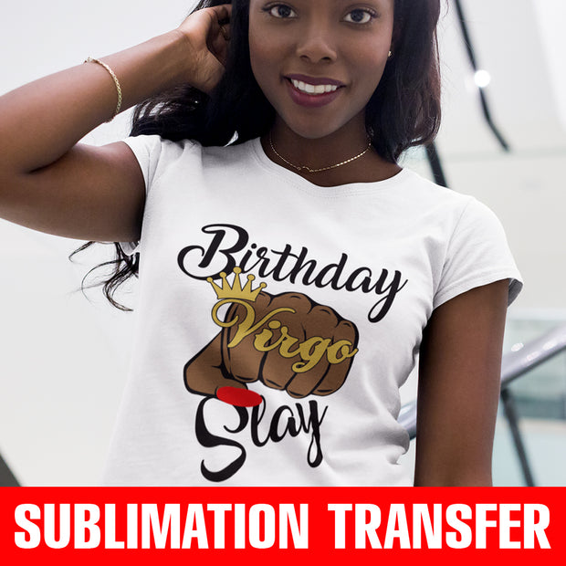 Virgo Birthday Slay Fist Sublimation Transfer