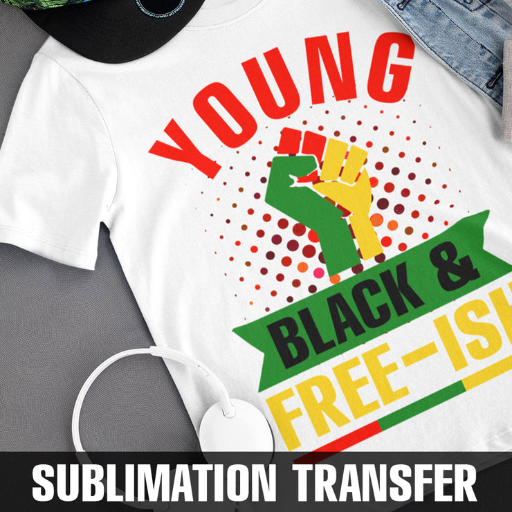 Young Black & Freeish Sublimation Transfer