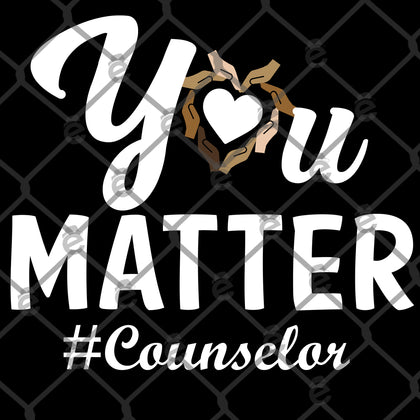 You Matter Counselor PNG SVG