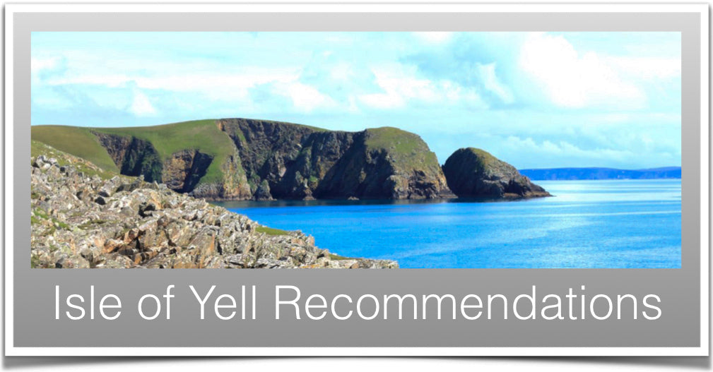 Isle of Yell Recommendations