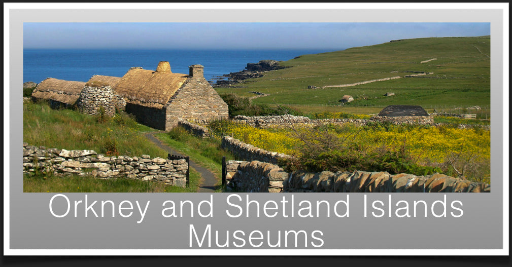 Orkney and Shetland Museums