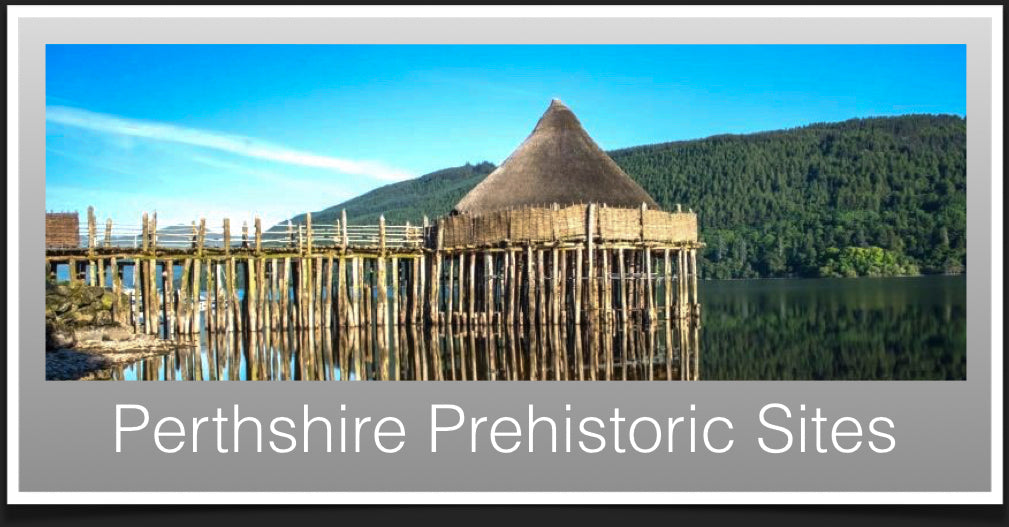 Prehistoric Sites in Perthshire