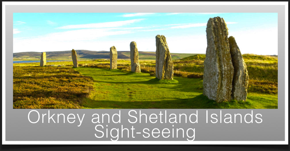 Places to visit on Orkney and Shetland