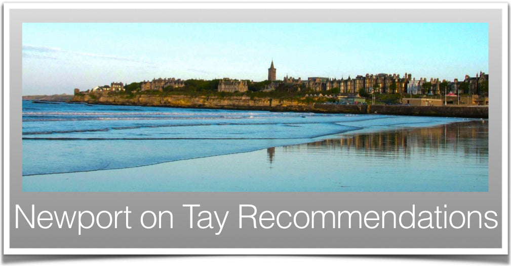 Newport on Tay Recommendations