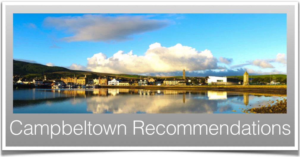 Campbeltown Recommendations