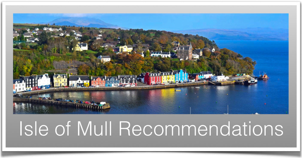 Isle of Mull Recommendations