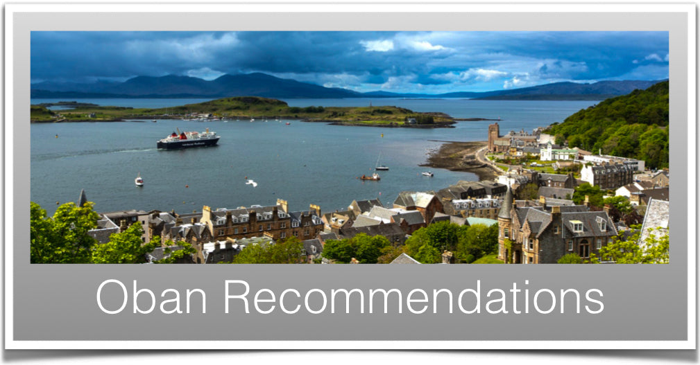 Oban Recommendations