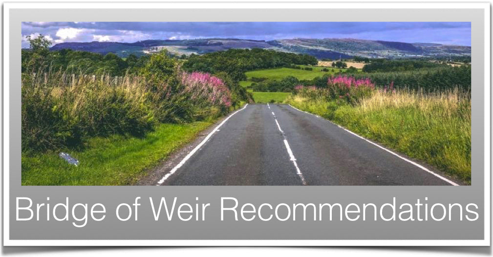 Bridge of Weir Recommendations