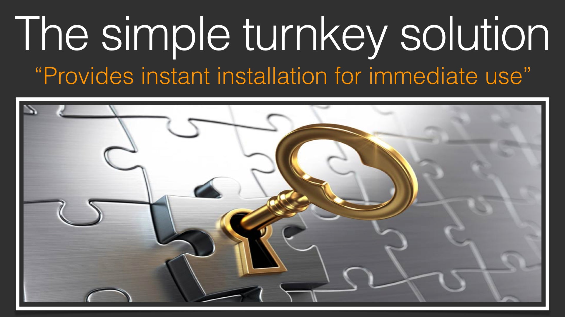 Simple Turnkey Solution