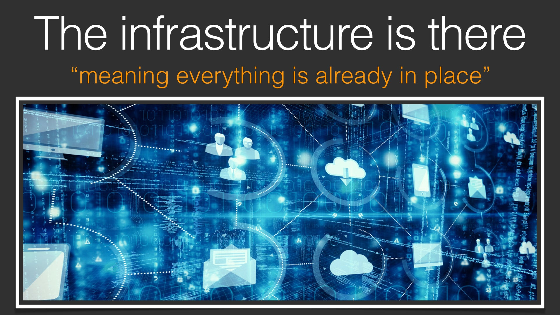 Infrastructure already there