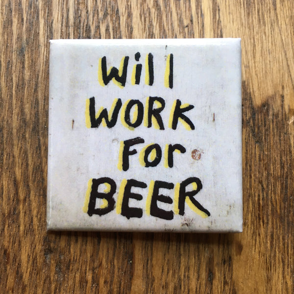 Will Work For Beer Pin Button