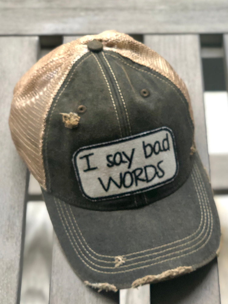 I say bad WORDS
