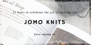 JOMO Knits - 21 projects to celebrate the joy of missing out by Christine Boggis