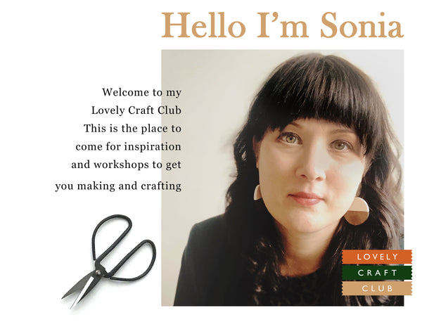 Hello I'm Sonia of the Lovely Craft Club