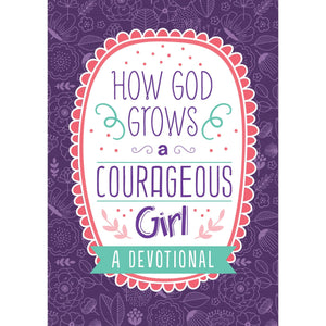 How God Grows a Courageous Girl
