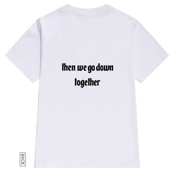 Going Down Together Friend Tee