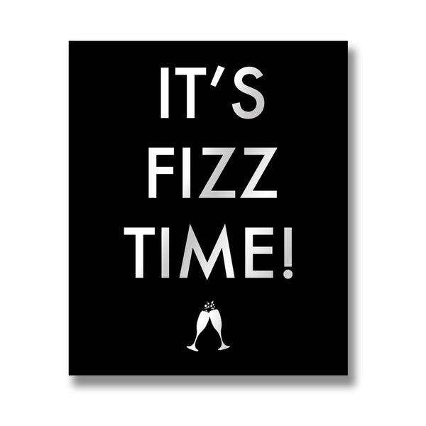 Its Fizz Time Metallic Detail Plaque