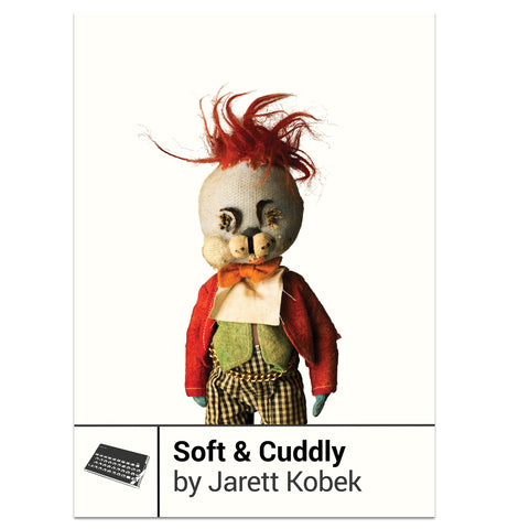 Soft & Cuddly by Jarett Kobek