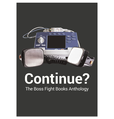 Continue? The Boss Fight Books Anthology