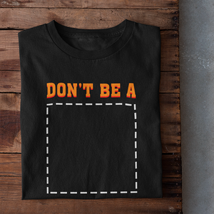 Don't be a Square - Tee