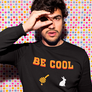 Be Cool - Sweatshirt