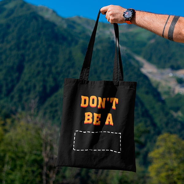 Don't be a - Tote Bag