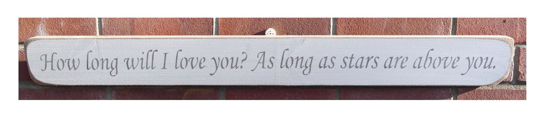 Shabby chic wooden sign How long will I love you