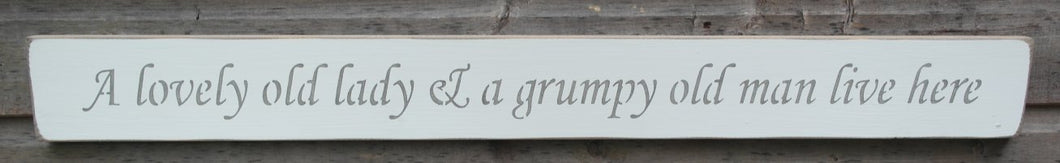Shabby chic wooden sign A lovely old lady & a grumpy old man live here