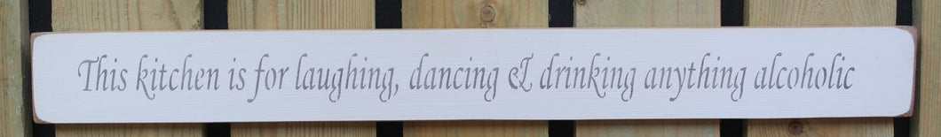 Shabby chic finish wooden sign  - This Kitchen is for laughing, dancing....