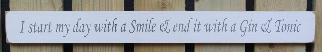 Shabby chic finish wooden sign  - I start my day with a smile and end..