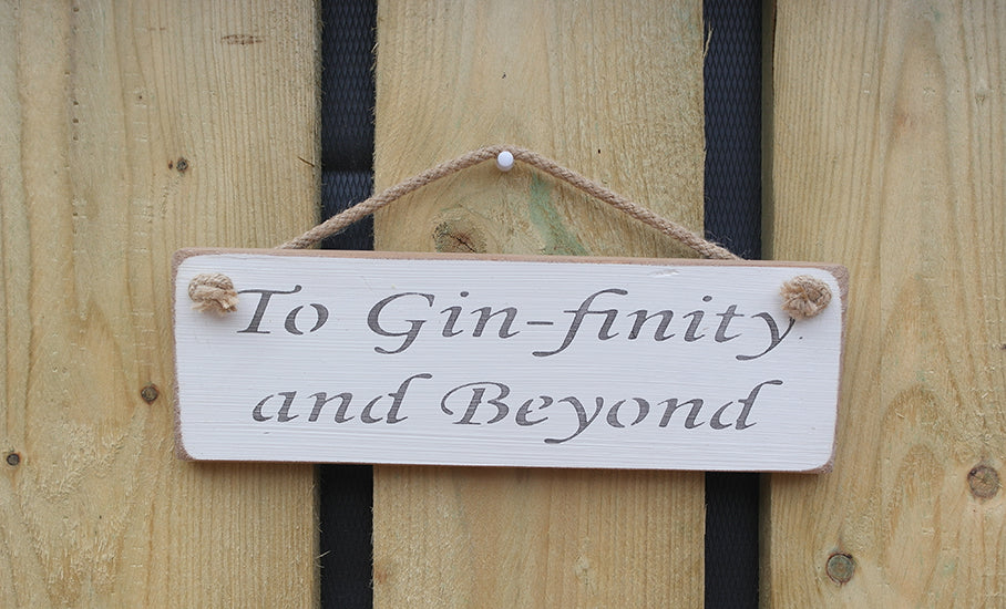 Shabby chic wooden sign.... To Gin-finity and Beyond