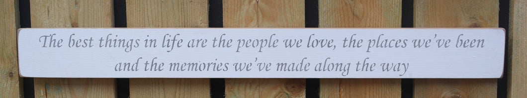 Shabby chic wooden sign The Best things in life are the people we love?.