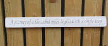 Load image into Gallery viewer, British Handmade wooden sign A journey of a thousand miles begins with.....