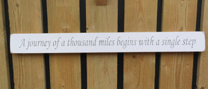 British Handmade wooden sign A journey of a thousand miles begins with.....