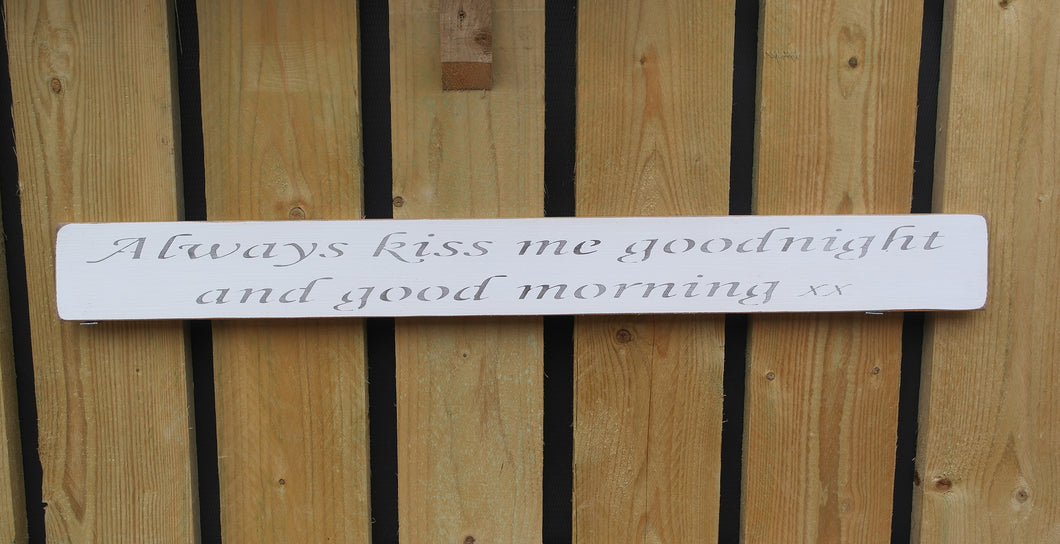 British Handmade wooden sign Always kiss me goodnight and good morning