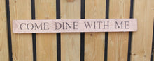 Load image into Gallery viewer, British Handmade wooden sign Come Dine with me