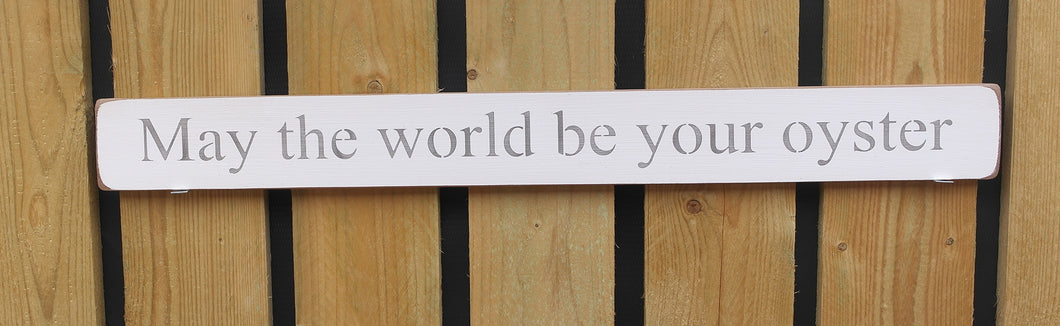 British Handmade wooden sign May the world be your oyster