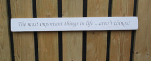 British Handmade wooden sign The most important things in life