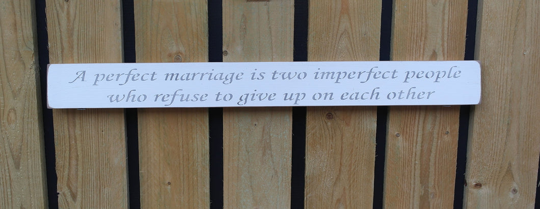 British Handmade wooden sign A perfect marriage is two imperfect people....