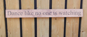 British handmade wooden sign Dance like no one is watching