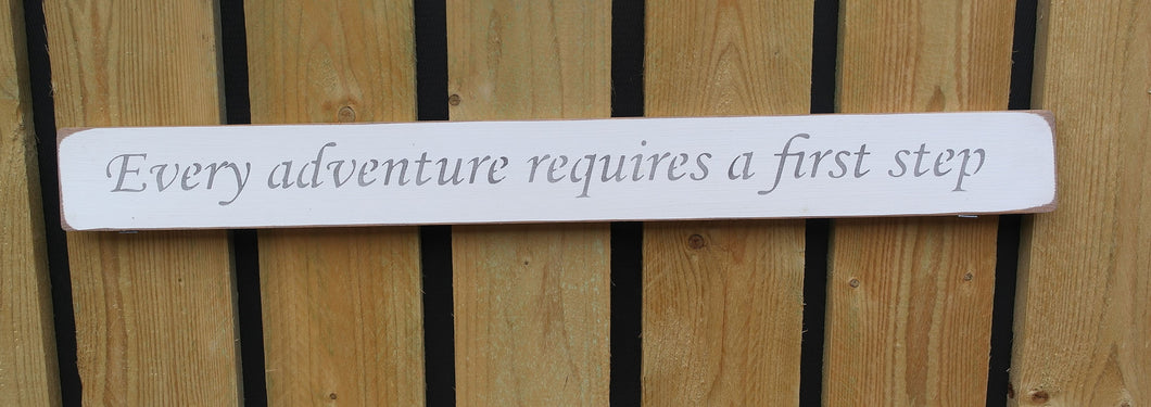British handmade wooden sign Every adventure requires first step