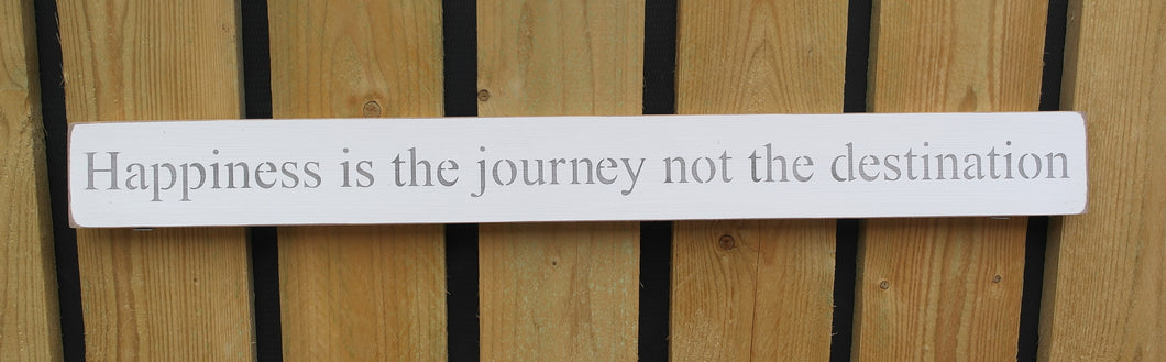 British handmade wooden sign Happiness is the journey not the destination