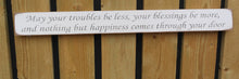 Load image into Gallery viewer, British handmade wooden sign May your troubles be less