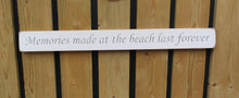 Load image into Gallery viewer, British handmade wooden sign Memories made at the beach last a life time