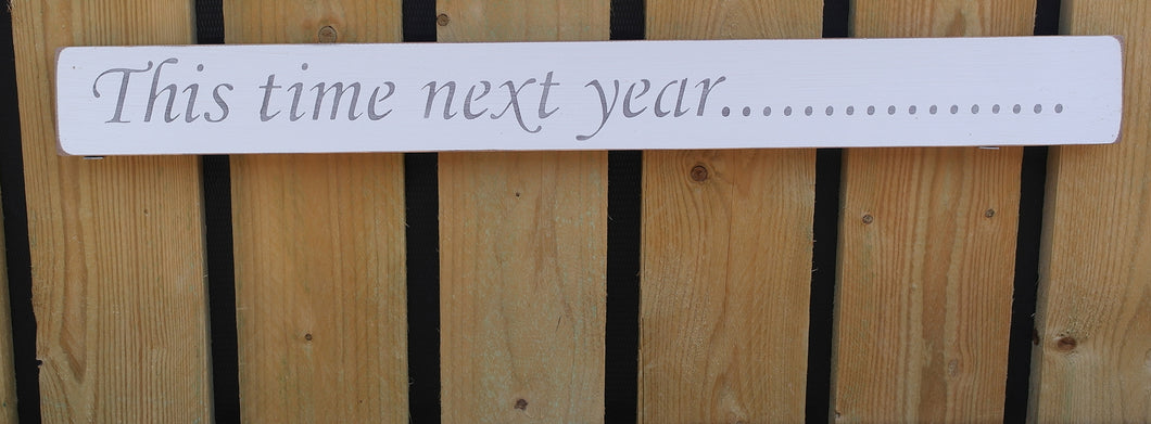 British handmade wooden sign This time next year
